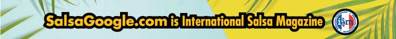 Salsagoogle.com is International Salsa Magazine