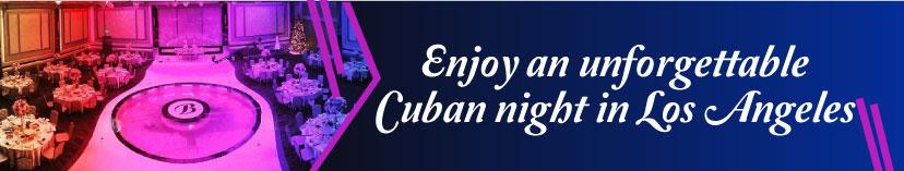 Cuban night in Los Angeles