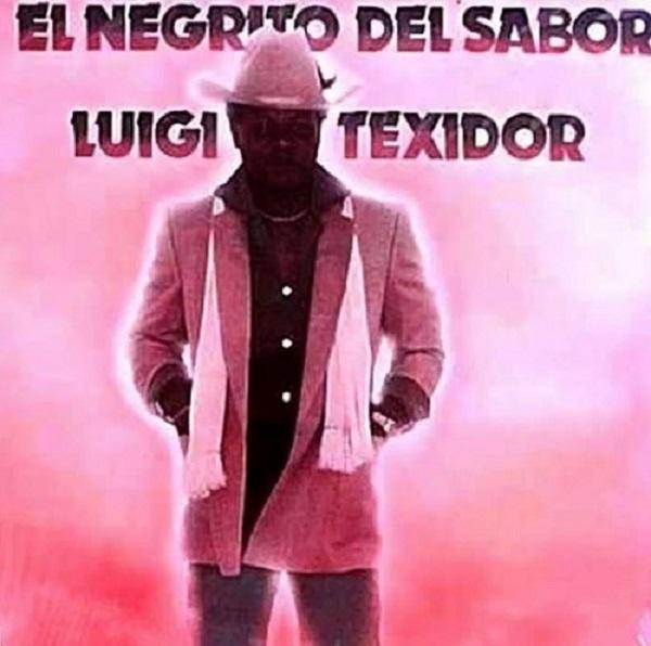 Luigi Texidor el Negrito del Sabor